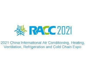 2021 China International Air Conditioning, Heating, Ventilation, Refrigeration and Cold Chain Expo (RACC 2021)