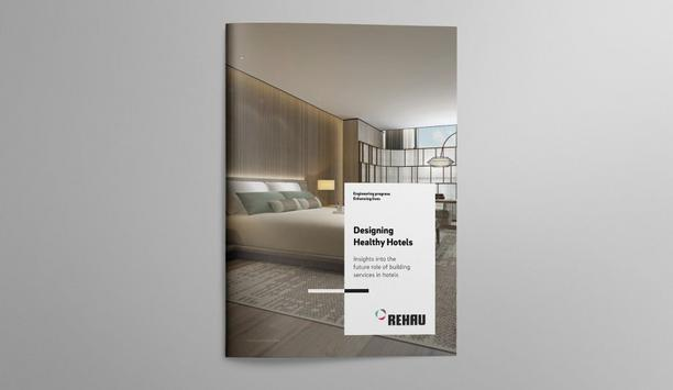 REHAU's Research Report Highlights Customers' Expectations Of Healthy, Sustainable Hotels With Smart Technology Equipped Rooms
