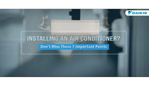 Daikin Shares 7 Points To Consider While Installing An Air Conditioner