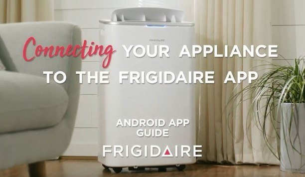 Frigidaire HVAC Demonstrates Steps To Connect Appliances To The Frigidaire Android App